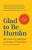Glad to Be Human: Adventures in Optimism van Irene O'Garden
