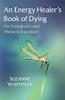 كتاب الموت لمعالج الطاقة: لمقدمي الرعاية وأولئك الذين يمرون بمرحلة انتقالية بقلم سوزان ورثلي