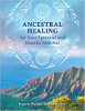 Ancestral Healing for Your Spiritual and Genetic Families av Jeanne Ruland & Shantidevi