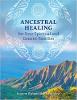 Chữa lành Tổ tiên cho Gia đình Tâm linh và Di truyền của Bạn bởi Jeanne Ruland & Shantidevi