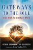 Gateways to the Soul: Inner Work for the Outer World por Serge Beddington-Behrens