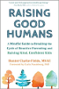 Raising Good Humans: Um Guia Atento para Romper o Ciclo de Paternidade Reativa e Raising Kind, Confident Kids por Hunter Clarke-Fields MSAE