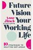 未來願景您的工作生活:Anne Jirsch提出的10條策略,助您一臂之力