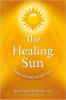 The Healing Sun: Sunlight and Health in the 21st Century por Richard Hobday.