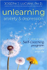 Unlearning Angst & Depression: The 4-Step Self-Coaching Program to Reclaim Your Life av Joseph J. Luciani PhD