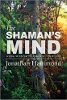 The Shaman's Mind - Huna Wisdom to Change Your Life by Jonathan Hammond.