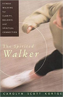 capa do livro: The Spirited Walker: Fitness Walking For Clareza, Equilíbrio e Conexão Espiritual por Carolyn Scott Kortge.