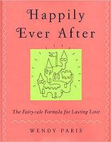 boekomslag: nog lang en gelukkig: de sprookjesformule voor blijvende liefde door Wendy Paris.