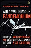 jalada la kitabu: Pandemonium: mafua ya ndege, ng'ombe wazimu, na magonjwa mengine ya kibaolojia ya karne ya 21 na Andrew Nikiforuk