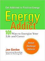 """能量成癮者:馬薩諸塞州喬恩·戈登(Jon Gordon)的101種物理,心理和精神方法,可以使您的生活充滿活力(最初以精裝出版:""""成為能量成癮者"""")"""