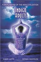 כריכת ספר: מבוגרים אינדיגו: מבשרי הציוויליזציה החדשה מאת כביר יפה.