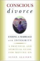 bìa sách: Ly hôn có ý thức: Kết thúc một cuộc hôn nhân với sự liêm chính của Susan Allison.