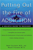 책 표지 : Putting Out the Fire of Addiction : A Holistic Guide to Recovery by Barry Sultanoff, MD.