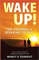 portada del libro: Wake Up! El universo te está hablando: aprende a usar la energía universal por Nancy E Yearout.