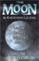 обложка книги: «Луна и повседневная жизнь: используйте энергию Луны для преобразования своей жизни» Дэниела Фарра.