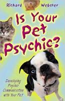 couverture du livre Is Your Pet Psychic: Developing Psychic Communication with Your Pet de Richard Webster.