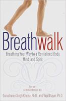 書的封面:呼吸步行:通過呼吸讓身體、思想和精神煥發活力,作者 Gurucharan Singh Khalsa,博士。 和 Yogi Bhajan 博士