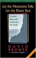capa do livro: Let the Mountains Talk, Let the Rivers Run: Uma Chamada Para Aqueles Que Querem Salvar a Terra por David Brower e Steve Chapple.