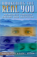kirjan kansi: Awakening the Real You: Awareness via Dreams and Intuition, kirjoittanut Nancy C. Pohle & Ellen L. Selover.