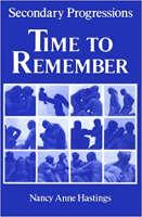 kirjan kansi Secondary Progressions: Time to Remember, Nancy Anne Hastings.
