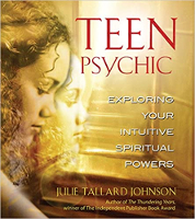kirjan kansi: Teen Psychic: Exploring Your Intuitive Spiritual Powers, Julie Tallard Johnson.