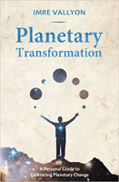 boekomslag: Planetary Transformation: A Personal Guide to Embracing Planetary Change door Imre Vallyon.