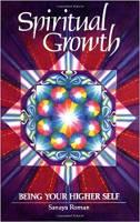 bokomslag av Spiritual Growth: Being Your Higher Self av Sanaya Roman.