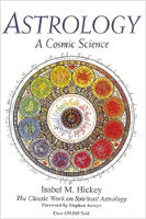 capa do livro: Astrology - A Cosmic Science: The Classic Work on Spiritual Astrology por Isabel Hickey.