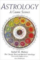 جلد کتاب: طالع بینی - یک علم کیهانی: کار کلاسیک در مورد طالع بینی معنوی توسط ایزابل هیکی.