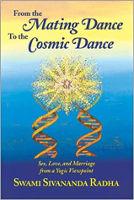 bokomslag: Fra parringsdansen til den kosmiske dansen: Sex, kjærlighet og ekteskap fra et yogisk perspektiv av Swami Sivananda Radha