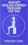 copertina del libro: Risvegliare l'energia curativa attraverso il Tao: il segreto taoista della circolazione del potere interno di Mantak Chia.