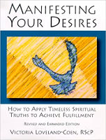 copertina del libro: Manifesting Your Desires: Come applicare le verità spirituali senza tempo per raggiungere l'appagamento di Victoria Loveland-Coen.