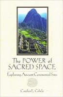 책 표지 : The Power of Sacred Space : Exploring Ancient Ceremonial Sites by Carolyn E. Cobelo.