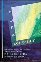 bìa sách: Giáo dục Soka: Tầm nhìn Phật giáo cho giáo viên, học sinh và phụ huynh của Soka Gakkai.