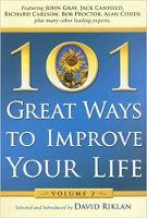 kirjan kansi: 101 erinomaista tapaa parantaa elämääsi, John Gray, Jack Canfield, Richard Carlson, Bob Proctor, Alan Cohen ja muut. Toimittaja David Riklan.