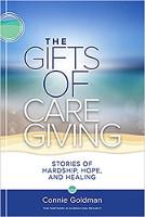 kulit buku: The Gifts Of Caregiving: Kisah-kisah Kesusahan, Harapan, dan Penyembuhan oleh Connie Goldman. (Edisi ke-2)