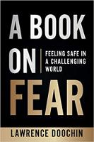 두려움에 대한 책 : 도전적인 세상에서 안전함 by Lawrence Doochin