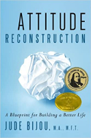 book cover: Attitude Reconstruction: A Blueprint for Building a Better Life  by Jude Bijou, M.A., M.F.T.