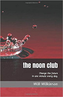 bokomslag: The Noon Club: Creating The Future in One Minute Every Day av Will Wilkinson
