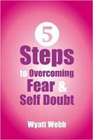 書籍封面:懷亞特·韋伯(Wyatt Webb)克服恐懼和自我懷疑的五個步驟。