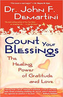 book cover: Count Your Blessings: The Healing Power of Gratitude and Love by John F. Demartini.