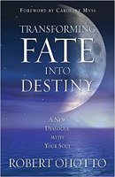 boekomslag: Transforming Fate Into Destiny: A New Dialogue with Your Soul deur Robert Ohotto.