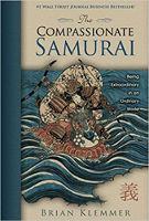 Portada del libro: THE COMPASSIONATE SAMURAI: Being Extraordinary in an Ordinary World por Brian Klemmer.