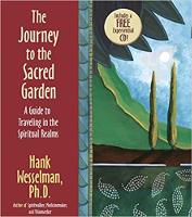 Buchcover: Die Reise in den Heiligen Garten: Ein Leitfaden für das Reisen in die spirituellen Bereiche von Hank Wesselman.