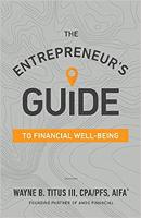 راهنمای کارآفرینان برای رفاه مالی توسط WAYNE TITUS CPA