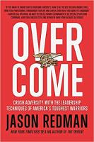 kulit buku: Mengatasi: Menghancurkan Kesukaran dengan Teknik Kepemimpinan Warriors Terberat Amerika oleh Jason Redman