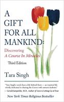 copertina del libro: Un regalo per tutta l'umanità: Alla scoperta di un corso in miracoli di Tara Singh