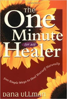 책 표지 : The One Minute (or so) Healer by Dana Ullman, MPH.