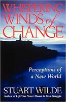 kirjan kansi: Muutoksen kuiskaavat tuulet: käsitykset uudesta maailmasta, kirjoittanut Stuart Wilde.
