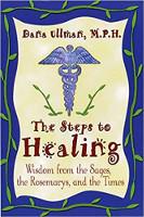 Portada del libro de Los Pasos para la Curación: Sabiduría de los Sabios, los Rosemarys y los Tiempos por Dana Ullman, MPH